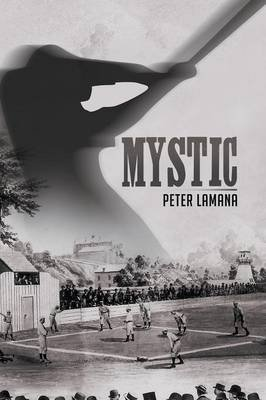 Mystic - A Small Town from Base Ball's Yesterday (Paperback): Ed D Peter a Lamana