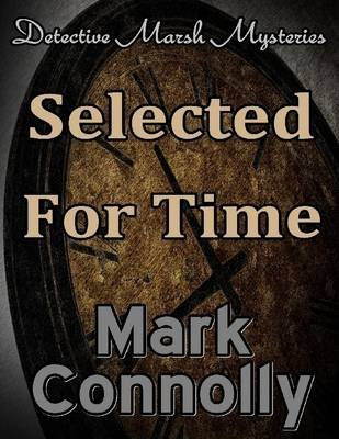Selected for Time (Electronic book text): Mark Connolly