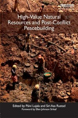 High-Value Natural Resources and Post-Conflict Peacebuilding (Paperback, New): Paivi Lujala, Siri Aas Rustad