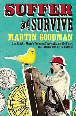 Suffer and Survive - The Extreme Life of J. S. Haldane (Paperback): Martin Goodman