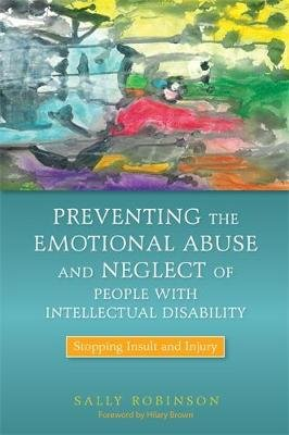 Preventing the Emotional Abuse and Neglect of People with Intellectual Disability - Stopping Insult and Injury (Paperback):...