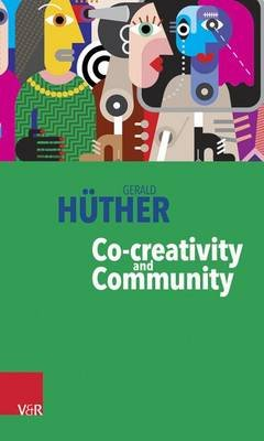 Co-Creativity and Community (Paperback): Gerald Huther