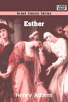 Esther (Large print, Paperback, large type edition): Henry Adams