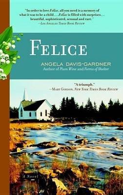 Felice (Electronic book text): Angela Davis-Gardner