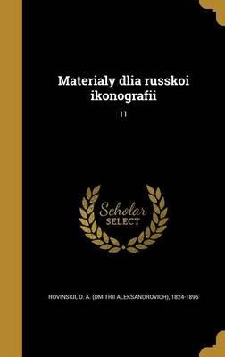 Materi Aly DLI a Russkoi Ikonografi I; 11 (Russian, Hardcover): D a (Dmitrii Rovinskii