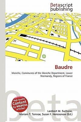 Baudre (Paperback): Lambert M. Surhone, Mariam T. Tennoe, Susan F. Henssonow