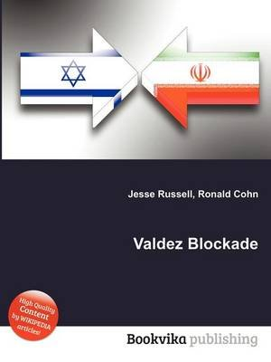 Valdez Blockade (Paperback): Jesse Russell, Ronald Cohn