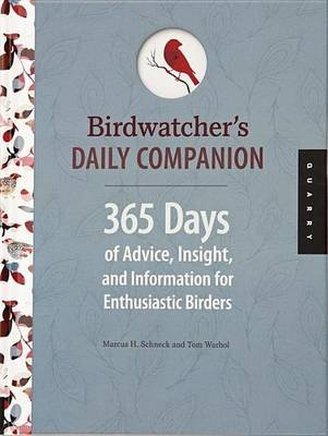 Birdwatcher's Daily Companion: 365 Days of Advice, Insight, and Information for Enthusiastic Birders (Electronic book...