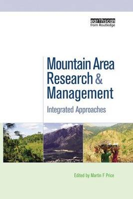 Mountain Area Research and Management - Integrated Approaches (Paperback): Martin F. Price
