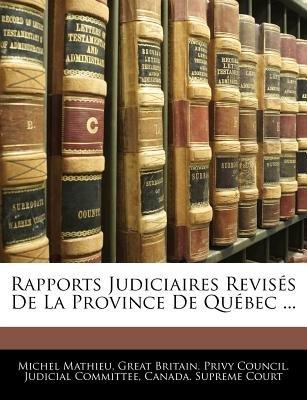 Rapports Judiciaires Revises de La Province de Quebec ... (French, Paperback): Michel Mathieu