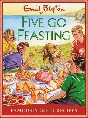 Five go Feasting - Famously Good Recipes (Hardcover): Josh Sutton