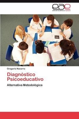 Diagnostico Psicoeducativo (Spanish, Paperback): Gregorio Navarro
