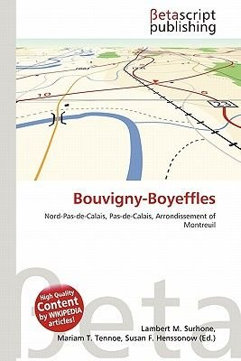 Bouvigny-Boyeffles (Paperback): Lambert M. Surhone, Mariam T. Tennoe, Susan F. Henssonow