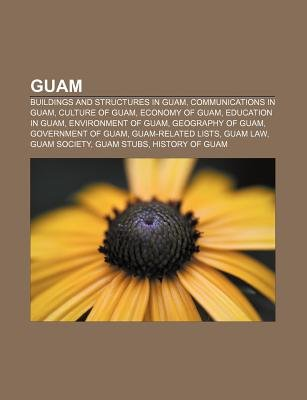 Guam - Buildings and Structures in Guam, Communications in Guam, Culture of Guam, Economy of Guam, Education in Guam,...