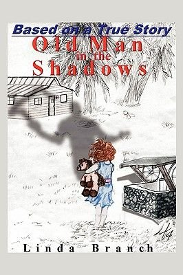 Old Man in the Shadows (Paperback): Linda Branch