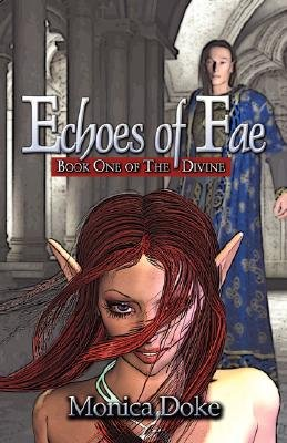 Echoes of Fae - Book One of the Divine (Paperback): Monica Doke