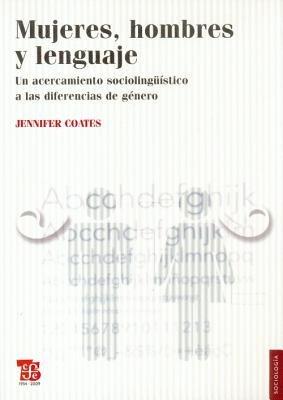 Mujeres, Hombres y Lenguaje. Un Acercamiento Sociolingistico a Las Diferencias de Genero (Spanish, Paperback): Jennifer Coates