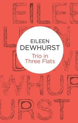 Trio in Three Flats (Electronic book text): Eileen Dewhurst