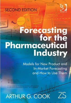 Forecasting for the Pharmaceutical Industry - Models for New Product and In-Market Forecasting and How to Use Them (Electronic...