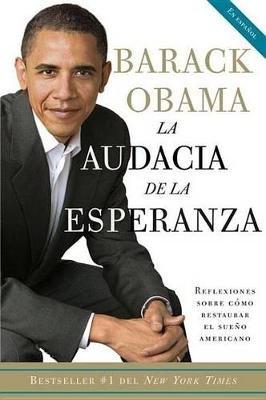 La Audacia de La Esperanza - Reflexiones Sobre Como Restaurar El Sueno Americano (Spanish, Electronic book text): Barack Obama