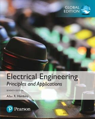 Electrical Engineering: Principles & Applications, Global Edition (Paperback, 7th edition): Allan R. Hambley