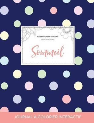 Journal de Coloration Adulte - Sommeil (Illustrations de Papillons, Pois) (French, Paperback): Courtney Wegner