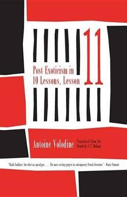 Post-Exoticism in Ten Lessons, Lesson Eleven (Electronic book text): Antoine Volodine