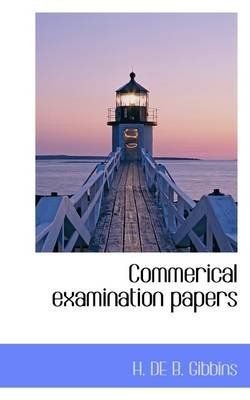Commerical Examination Papers (Paperback): H. De B. Gibbins