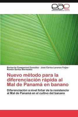 Nuevo Metodo Para La Diferenciacion Rapida Al Mal de Panama En Banano (Spanish, Paperback): Barbarita Companioni Gonz Lez, Jos...