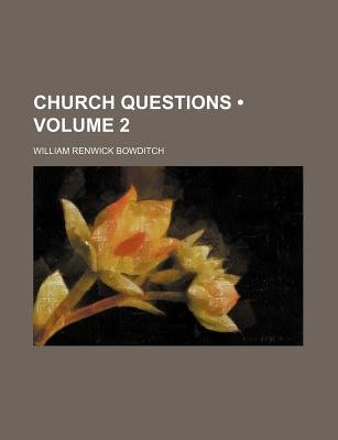 Church Questions (Volume 2) (Paperback): William Renwick Bowditch