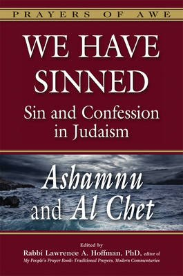 We Have Sinned - Ashamnu and Al Chet Sin and Confession in Judaism (Hardcover): Rabbi Lawrence A. Hoffman