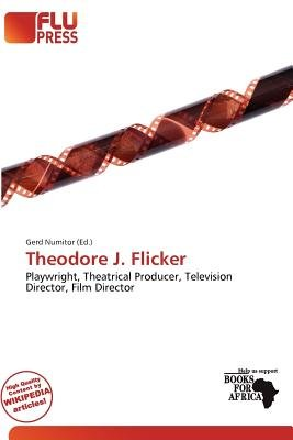 Theodore J. Flicker (Paperback): Gerd Numitor