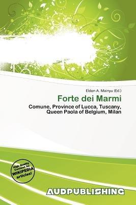 Forte Dei Marmi (Paperback): Eldon A. Mainyu