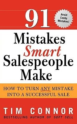 91 Mistakes Smart Salespeople Make (Paperback): Tim Connor