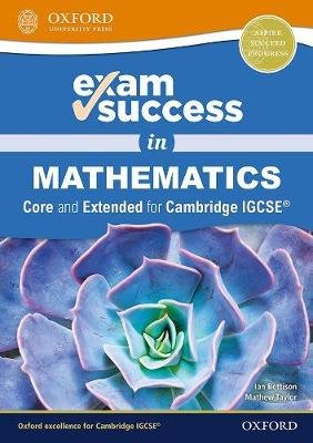 Exam Success in Mathematics for Cambridge IGCSE (R) (Core & Extended) (Mixed media product): Ian Bettison, Mathew Taylor