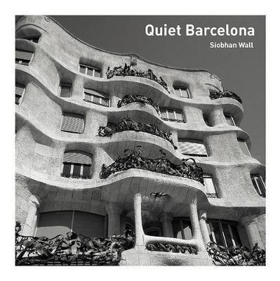 Quiet Barcelona (Paperback): Siobhan Wall, Cristina Peralta