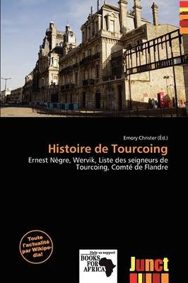 Histoire de Tourcoing (French, Paperback): Emory Christer