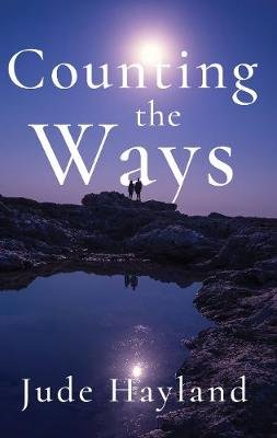 Counting the Ways (Paperback): Jude Hayland