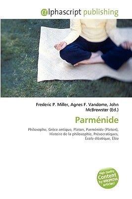Parmnide (French, Paperback): Frederic P. Miller, Agnes F. Vandome, John McBrewster