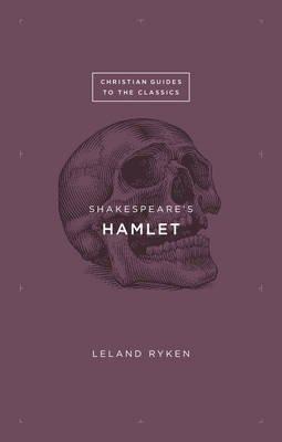 Shakespeare's Hamlet (Paperback): Leland Ryken