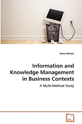 Information and Knowledge Management in Business Contexts - A Multi-Method Study (Paperback): Karen Nelson