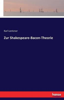 Zur Shakespeare-Bacon-Theorie (German, Paperback): Karl Lentzner