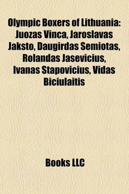 Olympic Boxers of Lithuania - Juozas Vin?a, Jaroslavas Jak To, Daugirdas Semiotas, Rolandas Jasevi?ius, Ivanas Stapovi?ius,...
