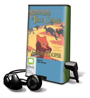 A Child's Book of True Crime (Pre-recorded MP3 player): Chloe Hooper