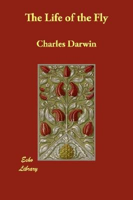 The Life of the Fly (Paperback): Charles Darwin, Jean-Henri Fabre
