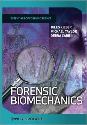 Forensic Biomechanics (Electronic book text, 1st edition): Jules Kieser, Michael Taylor, Debra Carr