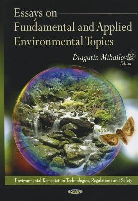 Essays on Fundamental and Applied Environmental Topics (Hardcover): Dragutin T. Mihailovic