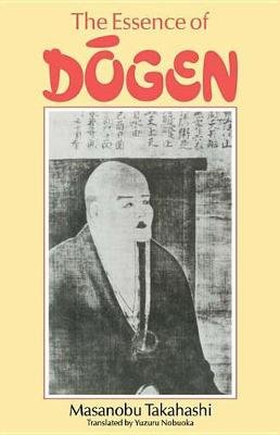 Essence Of Dogen (Electronic book text): Takahashi
