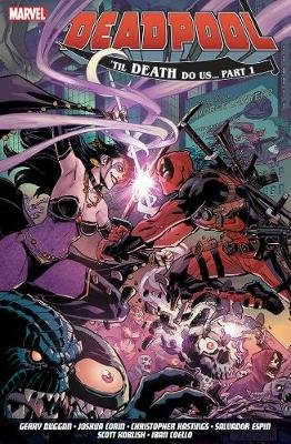Deadpool: World's Greatest Vol. 8 - Till Death To Us (Paperback): Gerry Duggan, Joshua Corin, Christopher Hastings