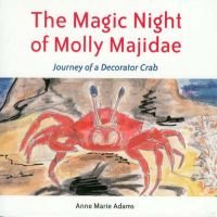 The Magic Night of Molly Majidae - Journey of a Decorator Crab (Paperback): Anne Marie Adams